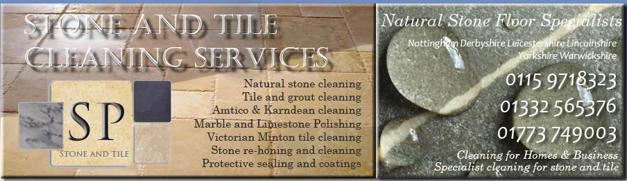professional stone and tile cleaning Nottinghamshire Derbyshire Leicestershire Yorkshire